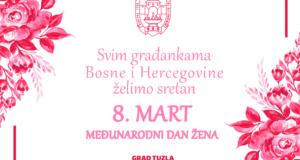 Čestitka gradonačelnika i predsjedavajuće Gradskog vijeća Tuzle u povodu obilježavanja 8. marta – Međunarodnog dana žena